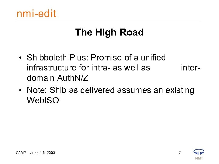 The High Road • Shibboleth Plus: Promise of a unified infrastructure for intra- as