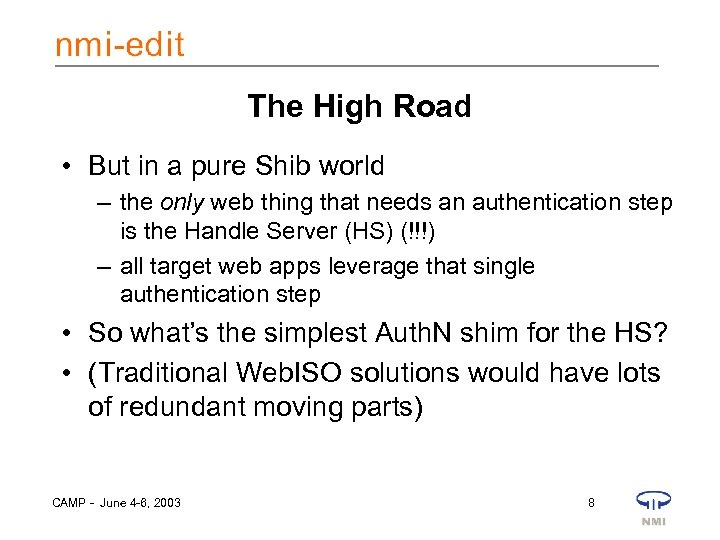 The High Road • But in a pure Shib world – the only web