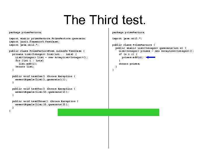 The Third test. package prime. Factors; import static prime. Factors. Prime. Factors. generate; import
