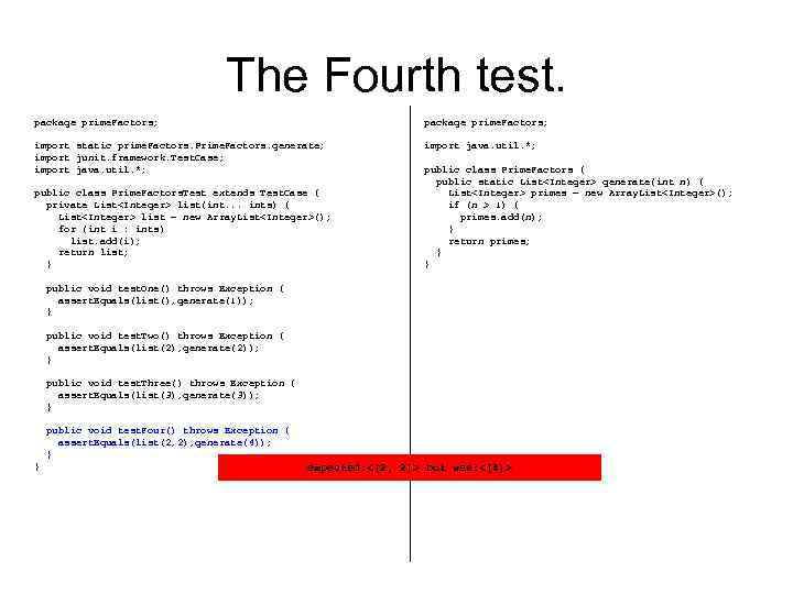 The Fourth test. package prime. Factors; import static prime. Factors. Prime. Factors. generate; import