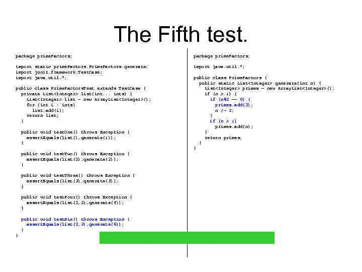 The Fifth test. package prime. Factors; import static prime. Factors. Prime. Factors. generate; import