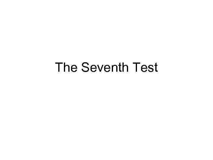 The Seventh Test
