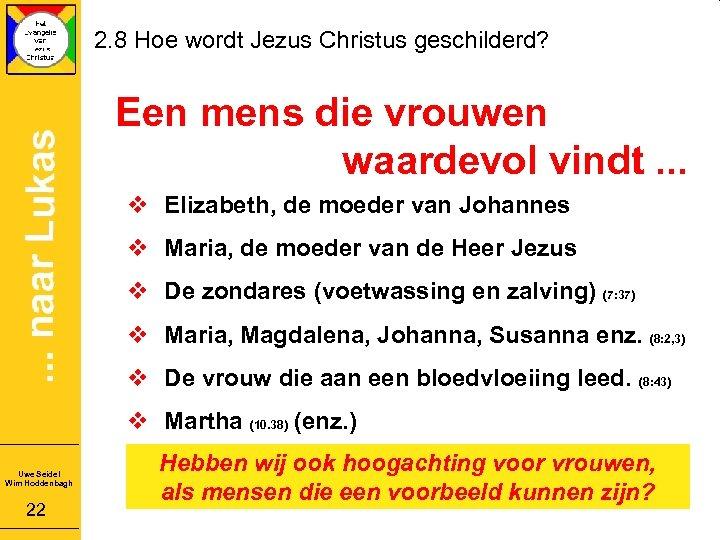 2. 8 Hoe wordt Jezus Christus geschilderd? Een mens die vrouwen waardevol vindt. .
