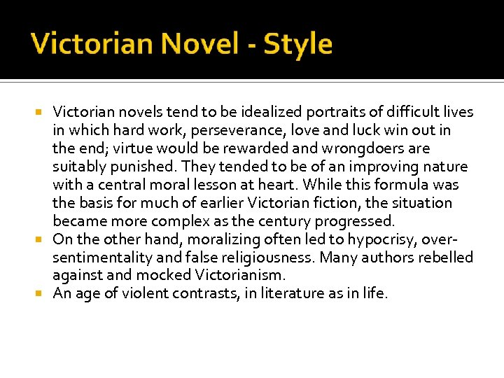 Victorian novels tend to be idealized portraits of difficult lives in which hard work,