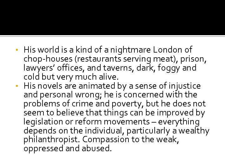 His world is a kind of a nightmare London of chop-houses (restaurants serving meat),