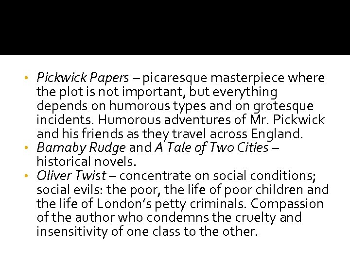 Pickwick Papers – picaresque masterpiece where the plot is not important, but everything depends