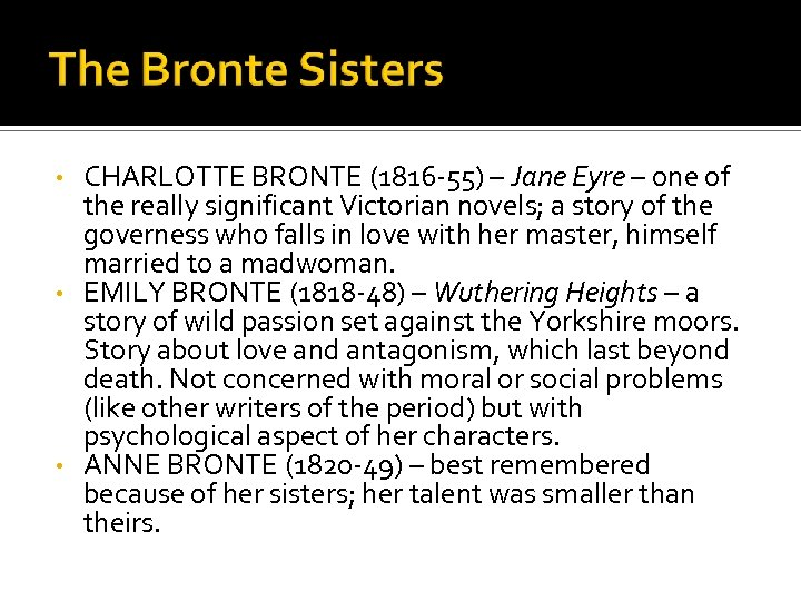 CHARLOTTE BRONTE (1816 -55) – Jane Eyre – one of the really significant Victorian