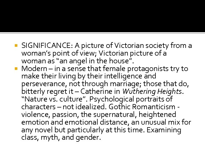 SIGNIFICANCE: A picture of Victorian society from a woman's point of view; Victorian picture