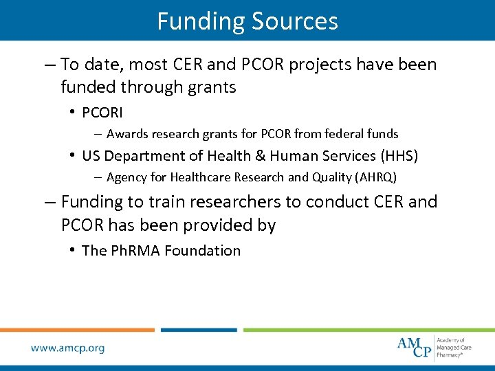 Funding Sources – To date, most CER and PCOR projects have been funded through