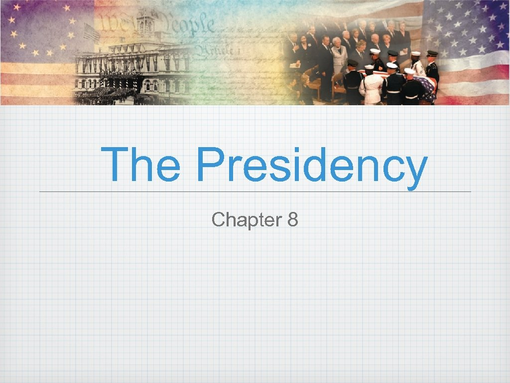 The Presidency Chapter 8