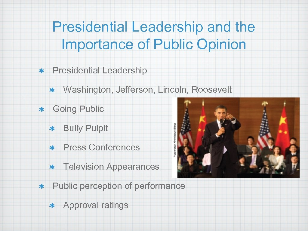 Presidential Leadership and the Importance of Public Opinion Presidential Leadership Washington, Jefferson, Lincoln, Roosevelt