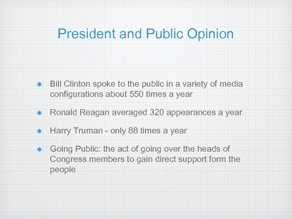 President and Public Opinion Bill Clinton spoke to the public in a variety of