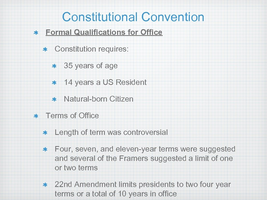 Constitutional Convention Formal Qualifications for Office Constitution requires: 35 years of age 14 years