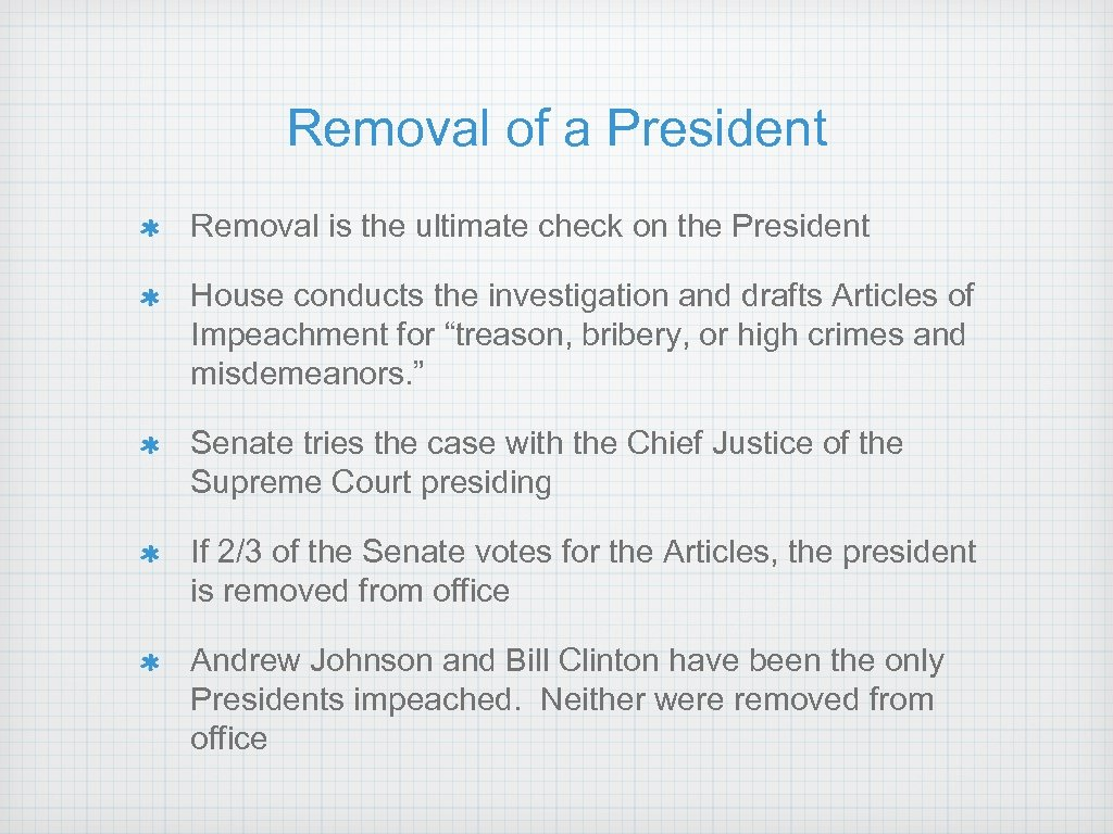 Removal of a President Removal is the ultimate check on the President House conducts