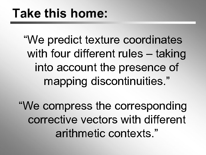 """Take this home: """"We predict texture coordinates with four different rules – taking into"""