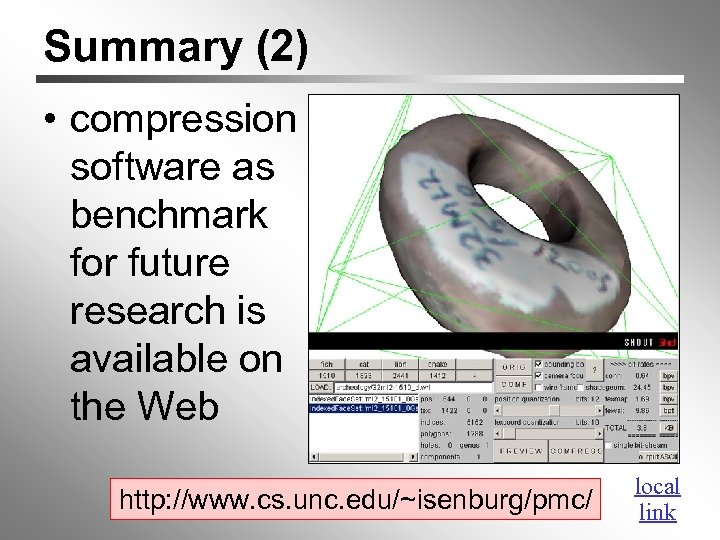 Summary (2) • compression software as benchmark for future research is available on the