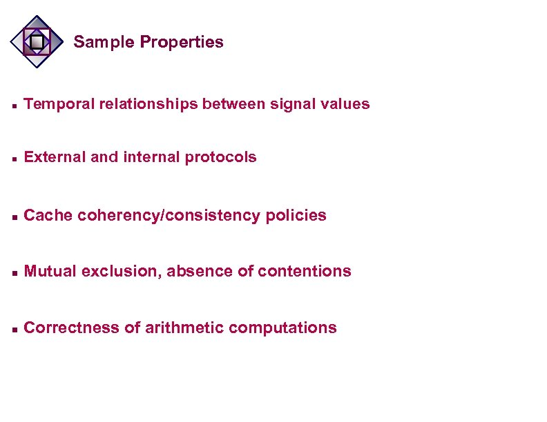 Sample Properties n Temporal relationships between signal values n External and internal protocols n