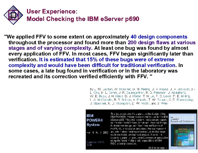 User Experience: Model Checking the IBM e. Server p 690