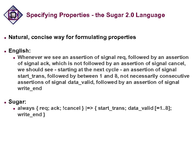 Specifying Properties - the Sugar 2. 0 Language n Natural, concise way formulating properties