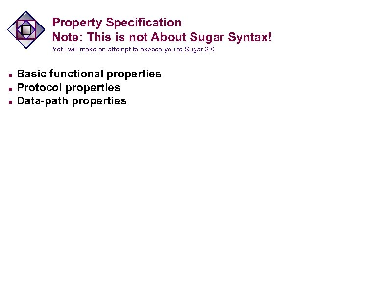 Property Specification Note: This is not About Sugar Syntax! Yet I will make an
