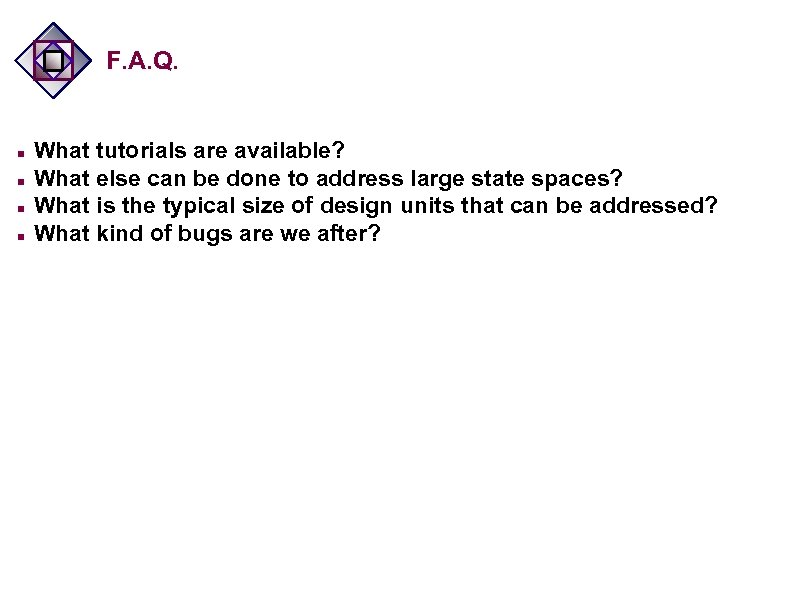 F. A. Q. n n What tutorials are available? What else can be done