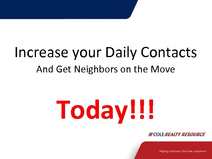 Increase your Daily Contacts And Get Neighbors on the Move Today!!! 1
