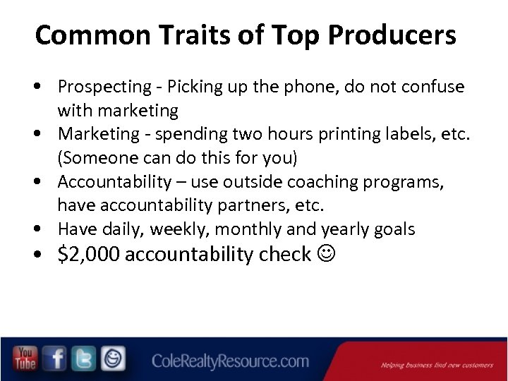 Common Traits of Top Producers • Prospecting - Picking up the phone, do not