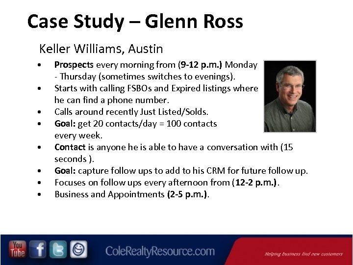 Case Study – Glenn Ross Keller Williams, Austin • • Prospects every morning from