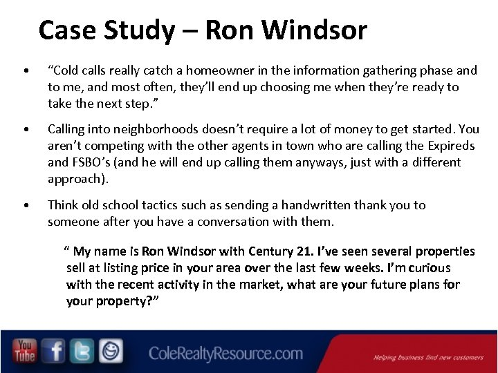 """Case Study – Ron Windsor • """"Cold calls really catch a homeowner in"""