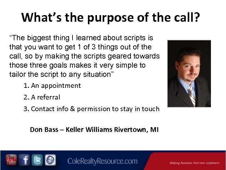 """What's the purpose of the call? """"The biggest thing I learned about scripts is"""