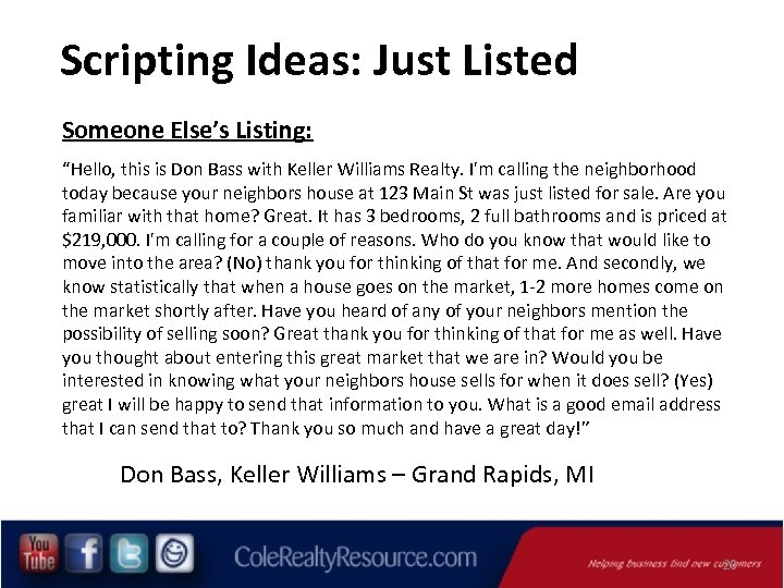 """Scripting Ideas: Just Listed Someone Else's Listing: """"Hello, this is Don Bass with Keller"""