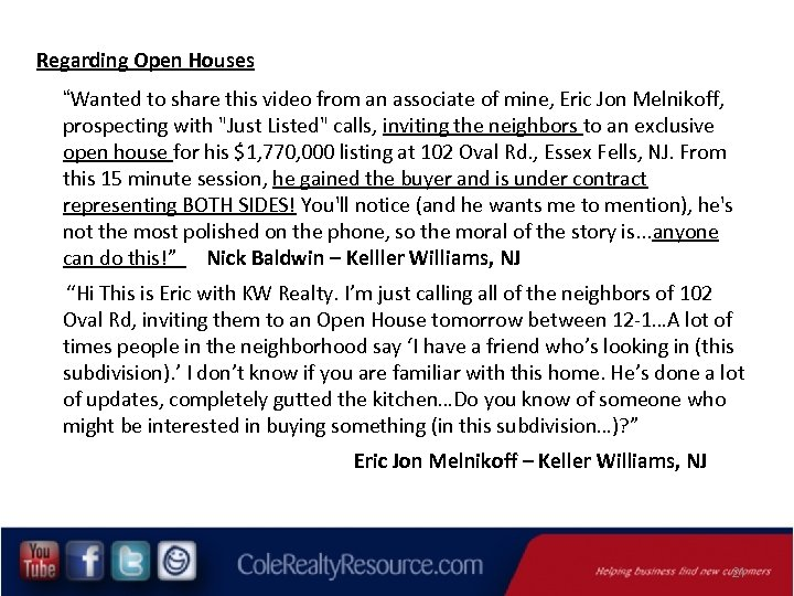 """Regarding Open Houses """"Wanted to share this video from an associate of mine, Eric"""