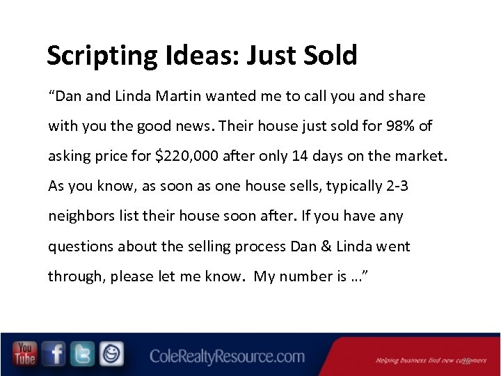 """Scripting Ideas: Just Sold """"Dan and Linda Martin wanted me to call you and"""