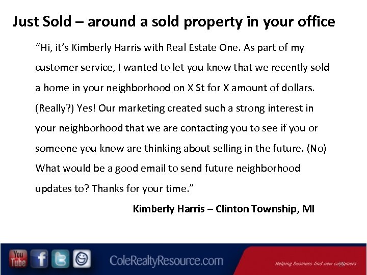 """Just Sold – around a sold property in your office """"Hi, it's Kimberly Harris"""
