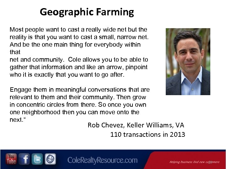 Geographic Farming Most people want to cast a really wide net but the reality