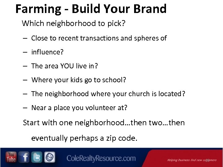 Farming - Build Your Brand Which neighborhood to pick? – Close to recent transactions