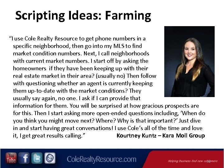 """Scripting Ideas: Farming """"I use Cole Realty Resource to get phone numbers in a"""
