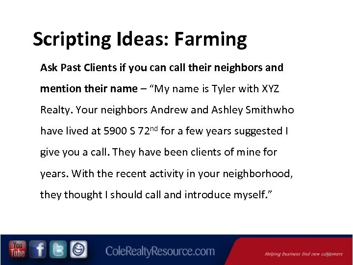 Scripting Ideas: Farming Ask Past Clients if you can call their neighbors and mention