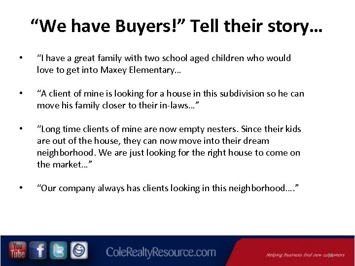 """""""We have Buyers!"""" Tell their story… • """"I have a great family with two"""