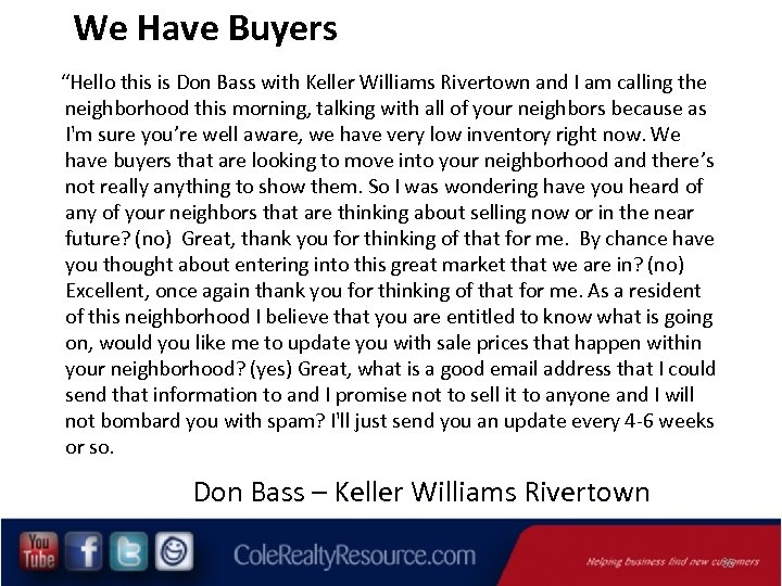 """We Have Buyers """"Hello this is Don Bass with Keller Williams Rivertown and I"""