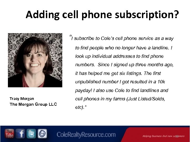 """Adding cell phone subscription? """"I subscribe to Cole's cell phone service as a way"""
