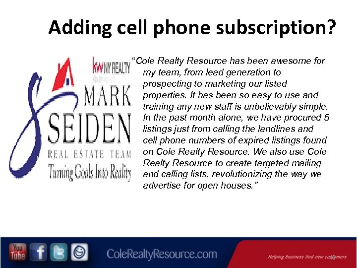"""Adding cell phone subscription? """"Cole Realty Resource has been awesome for my team, from"""