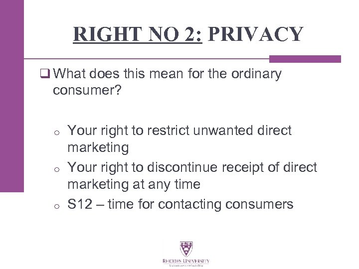 RIGHT NO 2: PRIVACY q What does this mean for the ordinary consumer? o
