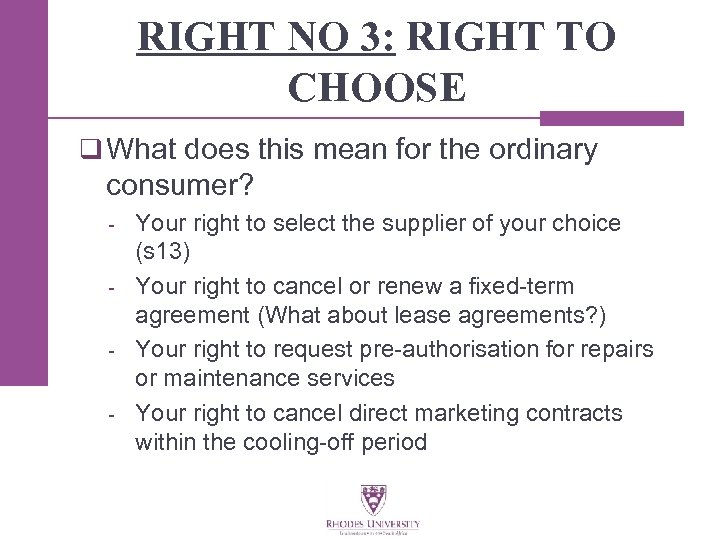 RIGHT NO 3: RIGHT TO CHOOSE q What does this mean for the ordinary
