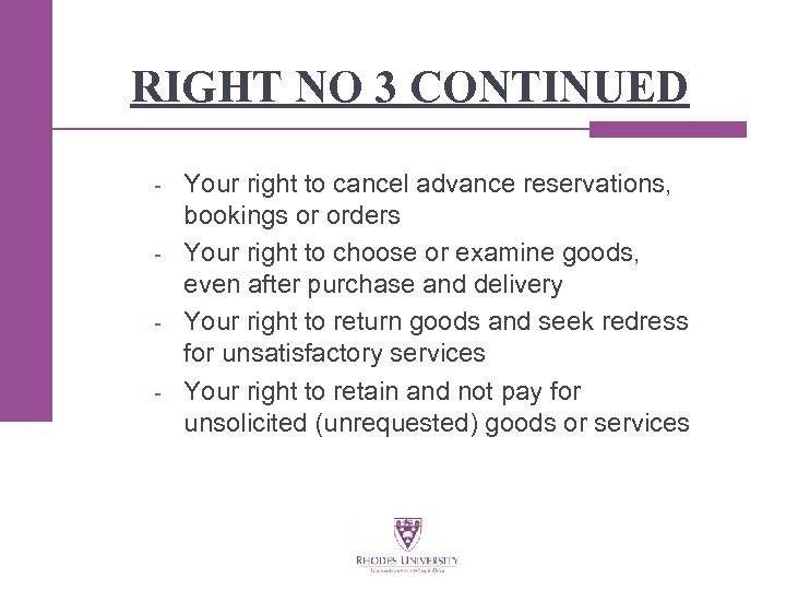 RIGHT NO 3 CONTINUED - Your right to cancel advance reservations, bookings or orders