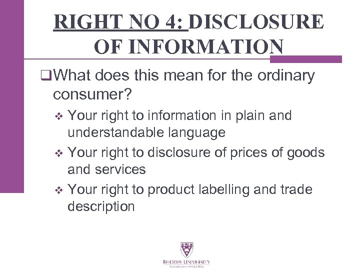 RIGHT NO 4: DISCLOSURE OF INFORMATION q What does this mean for the ordinary