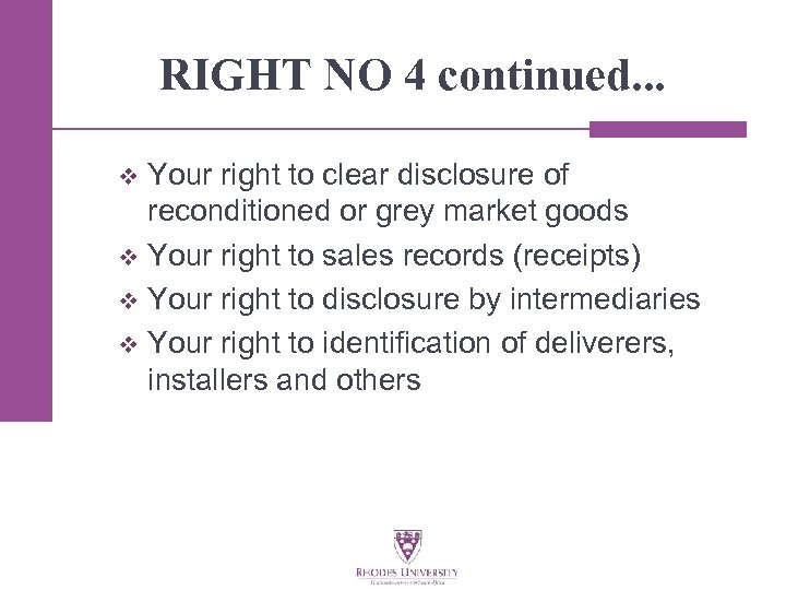 RIGHT NO 4 continued. . . Your right to clear disclosure of reconditioned or