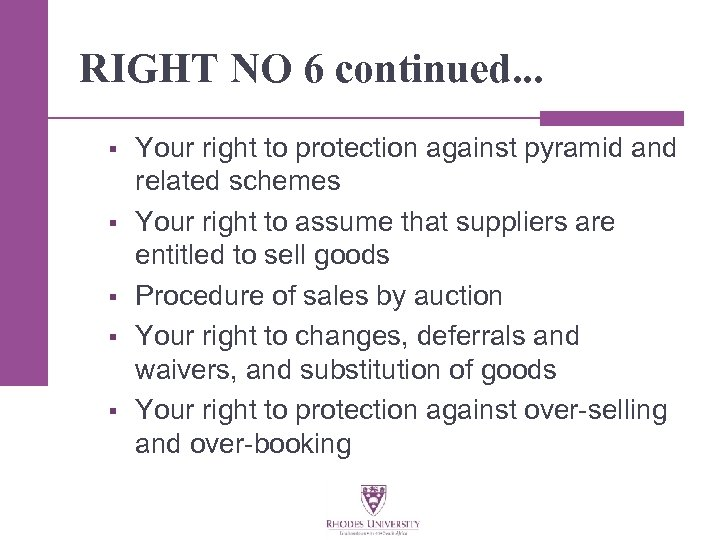 RIGHT NO 6 continued. . . § § § Your right to protection against