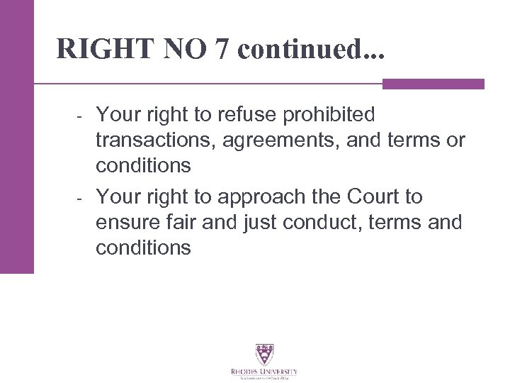 RIGHT NO 7 continued. . . - - Your right to refuse prohibited transactions,