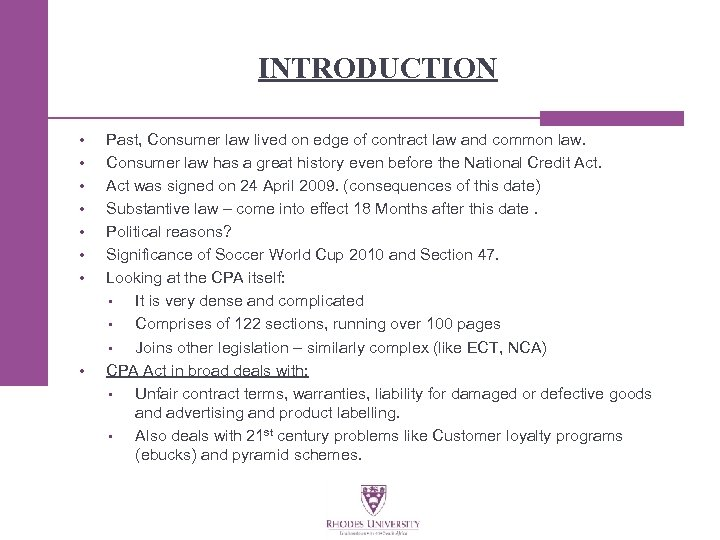 INTRODUCTION • • Past, Consumer law lived on edge of contract law and common